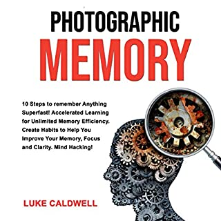 Photographic Memory: 10 Steps to Remember Anything Superfast! audiobook cover art