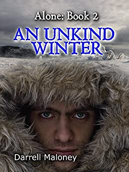 An Unkind Winter (Alone Book 2) by [Darrell Maloney]