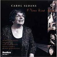 I Never Went Away by CAROL SLOANE (2001-10-16)