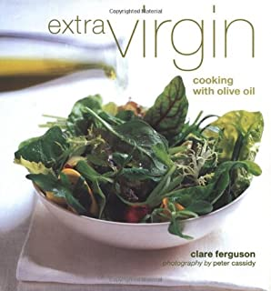 Extra Virgin: Cooking With Olive Oil