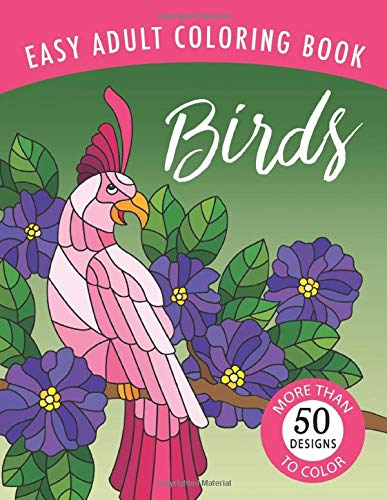 Birds: An Easy Large Print Adult Coloring Book