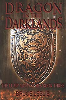 Dragon In The Darklands: The Lump Adventures Book Three