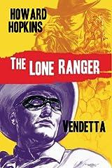 The Lone Ranger: Vendetta Kindle Edition