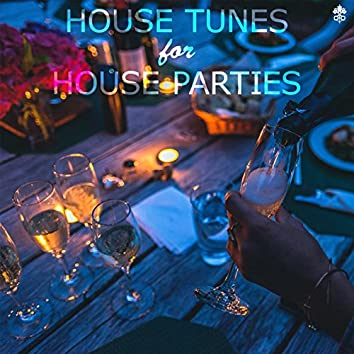 House Tunes for House Parties