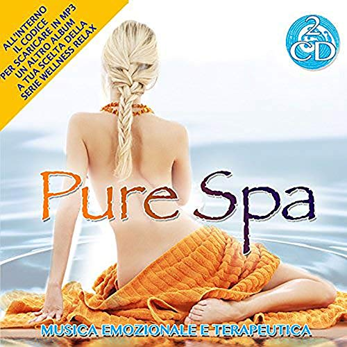 Pure Spa -Musica Emozionale e Terapeutica 2 Cd Audio Wellness Relax