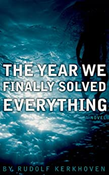 The Year We Finally Solved Everything by [Rudolf Kerkhoven]