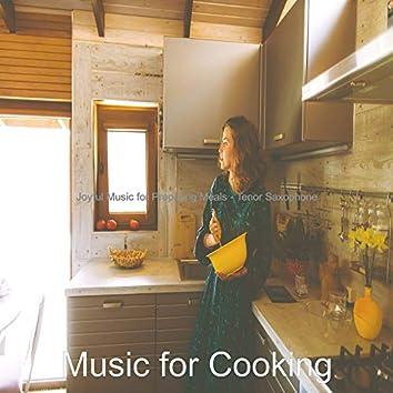 Joyful Music for Preparing Meals - Tenor Saxophone