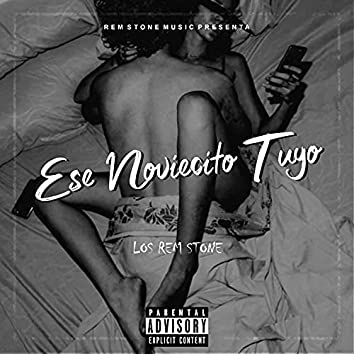 Ese Noviecito Tuyo (feat. El Nene De La Calle)