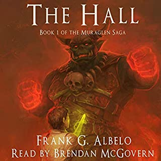 The Hall     Book 1 of the Muraglen Saga              By:                                                                                                                                 Frank G. Albelo                               Narrated by:                                                                                                                                 Brendan McGovern                      Length: 8 hrs and 57 mins     Not rated yet     Overall 0.0