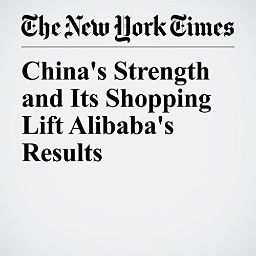 China's Strength and Its Shopping Lift Alibaba's Results copertina