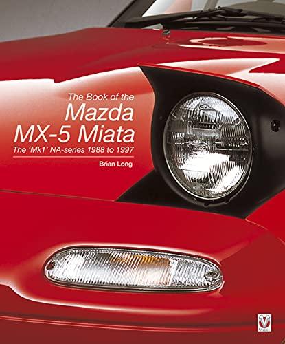 The Book of the Mazda MX-5 Miata: The 'Mk1' NA-series 1988 to 1997