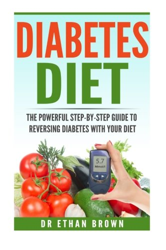 The POWERFUL Step-by-Step Guide to Reversing Diabetes With Your Diet