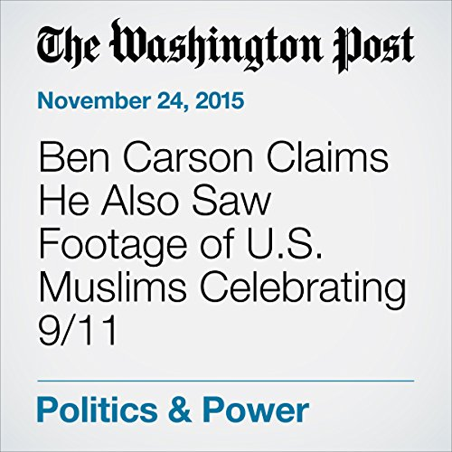 Ben Carson Claims He Also Saw Footage of U.S. Muslims Celebrating 9/11 cover art