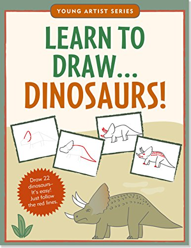 Learn To Draw Dinosaurs! (Easy Step-by-Step Drawing Guide) (Young Artist...