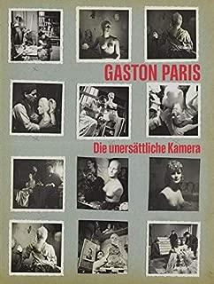 Gaston Paris. Die unersättliche Kamera: Ausst. Kat. Kunstpalast, Reiss-Engelhorn-Museen Mannheim, 2019
