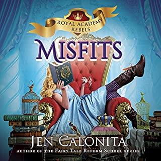 Misfits     Royal Academy Rebels              By:                                                                                                                                 Jen Calonita                               Narrated by:                                                                                                                                 Kristin Condon                      Length: 5 hrs and 34 mins     5 ratings     Overall 4.8