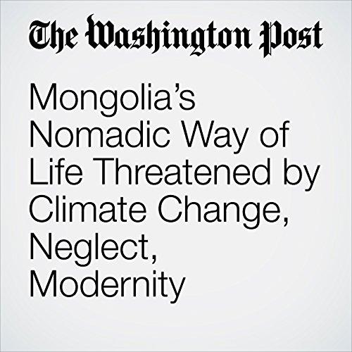 Mongolia's Nomadic Way of Life Threatened by Climate Change, Neglect, Modernity copertina