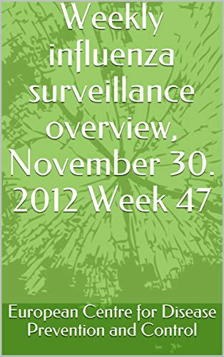 Weekly influenza surveillance overview, November 30. 2012 Week 47 (English Edition)