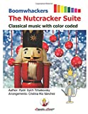 Boomwhackers The Nutcracker Suite.: Classical music with color coded (English Edition) (Easy songs to play on Boomwhackers and Chromatic Bells)