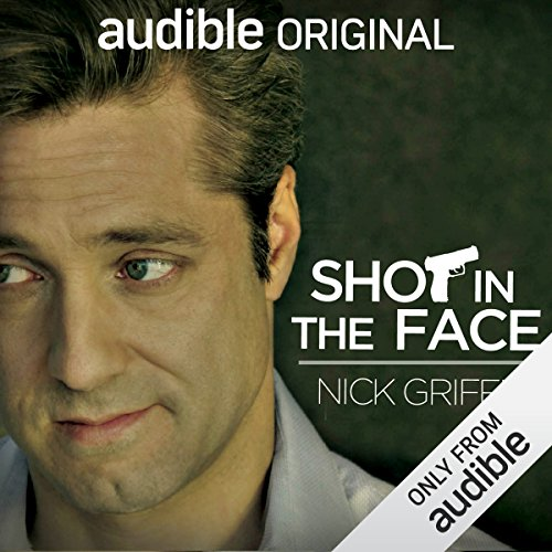 Shot in the Face audiobook cover art