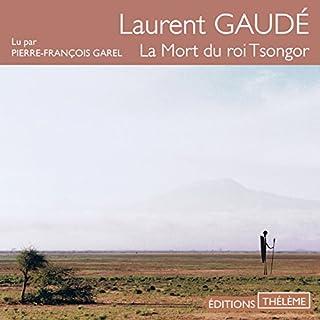 La mort du roi Tsongor                   De :                                                                                                                                 Laurent Gaudé                               Lu par :                                                                                                                                 Pierre-François Garel                      Durée : 5 h et 38 min     33 notations     Global 4,1