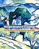 Georges Braque Et Le Paysage - De L'Estaque a Varangeville 1906-1963 (French Edition) by Collective, Braque, Georges (2006) Hardcover - Hazan