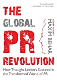 The Global PR Revolution: How Thought Leaders Succeed in the