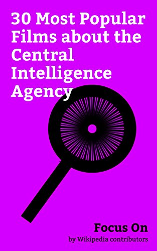 Focus On: 30 Most Popular Films about the Central Intelligence Agency: X-Men: Apocalypse, Bridge of Spies (film), X-Men: First Class, Argo (2012 film), ... The Interview, etc. (English Edition)