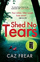 Shed No Tears: The stunning new thriller from the author of Richard and Judy pick 'Sweet Little Lies' (DC Cat Kinsella)