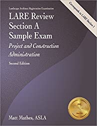 LARE Review, Section A Sample Exam: Project and Construction Administration