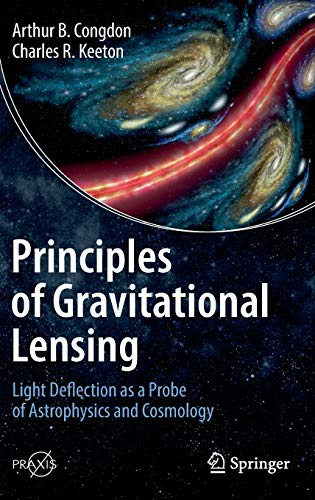 Principles of Gravitational Lensing: Light Deflection as a Probe of Astrophysics and Cosmology (Springer Praxis Books)