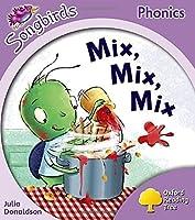 Oxford Reading Tree: Level 1+: More Songbirds Phonics: Mix, Mix, Mix by Julia Donaldson(2012-07-05)