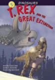 T. Rex and the Great Extinction (Dinosaurs)