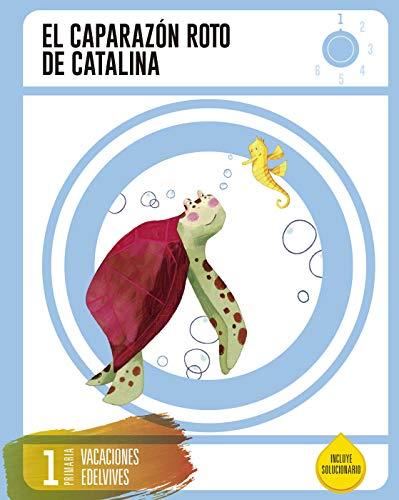 Cuaderno de Vacaciones 1 º Primaria-El Caparazón roto de Catalina - 9788414002698