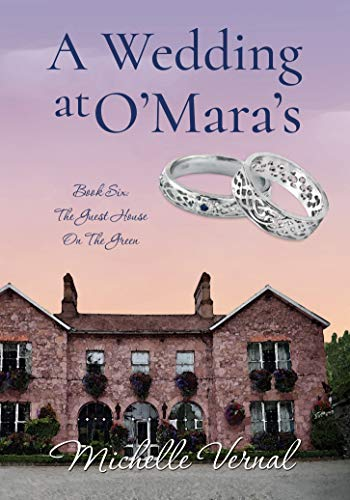 A Wedding at O'Mara's: A funny women's saga series about mothers and daughters and their emotional journeys (The Guesthouse on the Green Book 6)