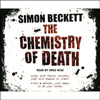 The Chemistry of Death     Dr David Hunter, Book 1              By:                                                                                                                                 Simon Beckett                               Narrated by:                                                                                                                                 Greg Wise                      Length: 3 hrs and 41 mins     97 ratings     Overall 4.0