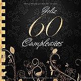 Feliz 60 Cumpleaños: Libro de Visitas I Elegante Encuadernación en Oro y Negro I Para 90 personas I ...