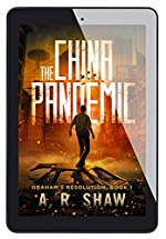 The China Pandemic: A Post-Apocalyptic Medical Techno Thriller Series (Graham's Resolution Book 1)