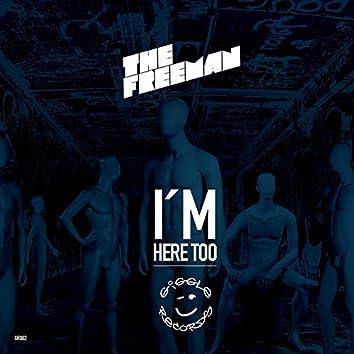 I Am Here Too