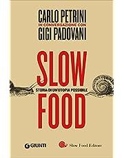 Slow food. Storia di un'utopia possibile (I libri di Carlo Petrini)