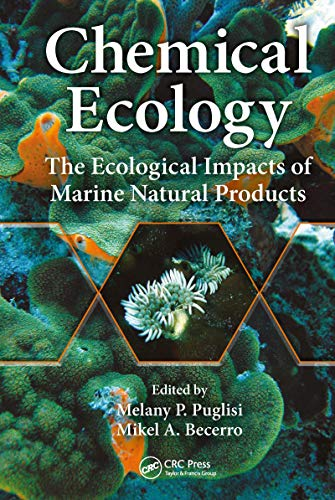 Chemical Ecology: The Ecological Impacts of Marine Natural Products (English Edition)