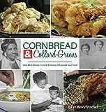 Cornbread & Collard Greens: How West African Cuisine & Slavery Influenced Soul Food