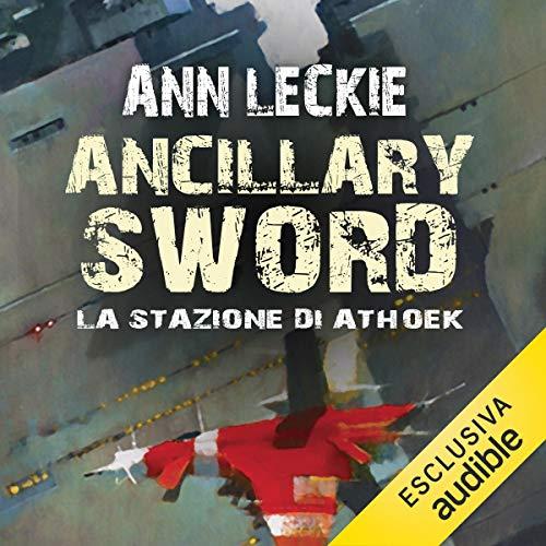 Ancillary sword - La stazione di Athoek audiobook cover art
