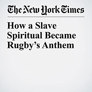 How a Slave Spiritual Became Rugby's Anthem cover art