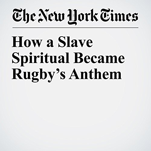 How a Slave Spiritual Became Rugby's Anthem copertina