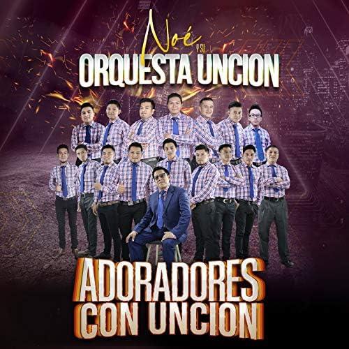 Noe y su Orquesta Orquesta Uncion