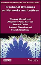 Fractional Dynamics on Networks and Lattices (Mechanical Engineering and Solid Mechanics)