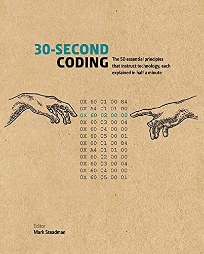 30-Second Coding: The 50 essential principles that instruct technology, each explained in half a minute (30 Second) (English Edition)