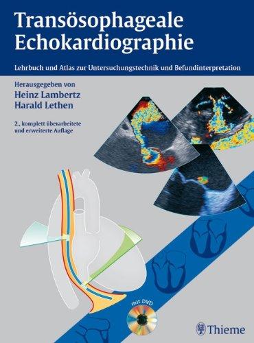 Transösophageale Echokardiographie: Lehrbuch und Atlas zur Untersuchungstechnik und Befundinterpretation