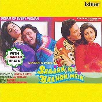 Saajan Ki Baahon Mein (With Jhankar Beats) (Original Motion Picture Soundtrack)